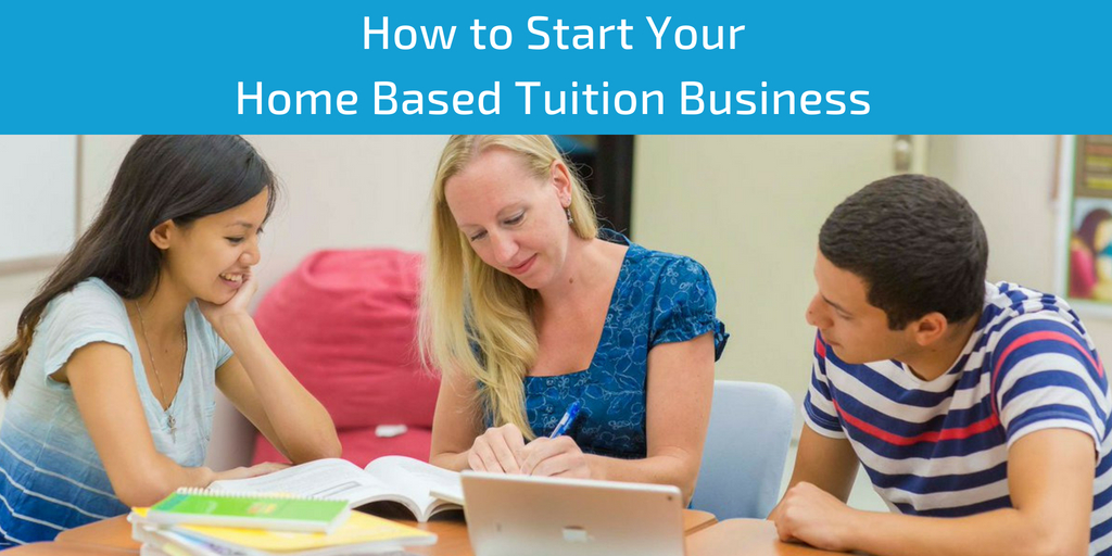 How to Start Your Home Based Tuition Business
