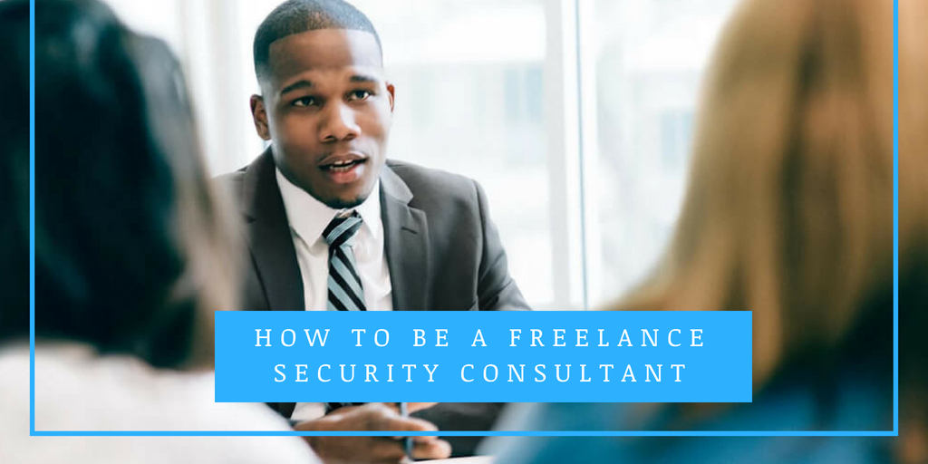 How to be a Freelance Security Consultant