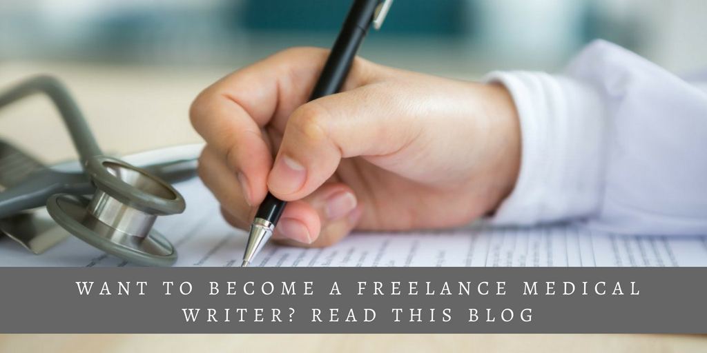 Want to Become a Freelance Medical Writer? Read this Blog