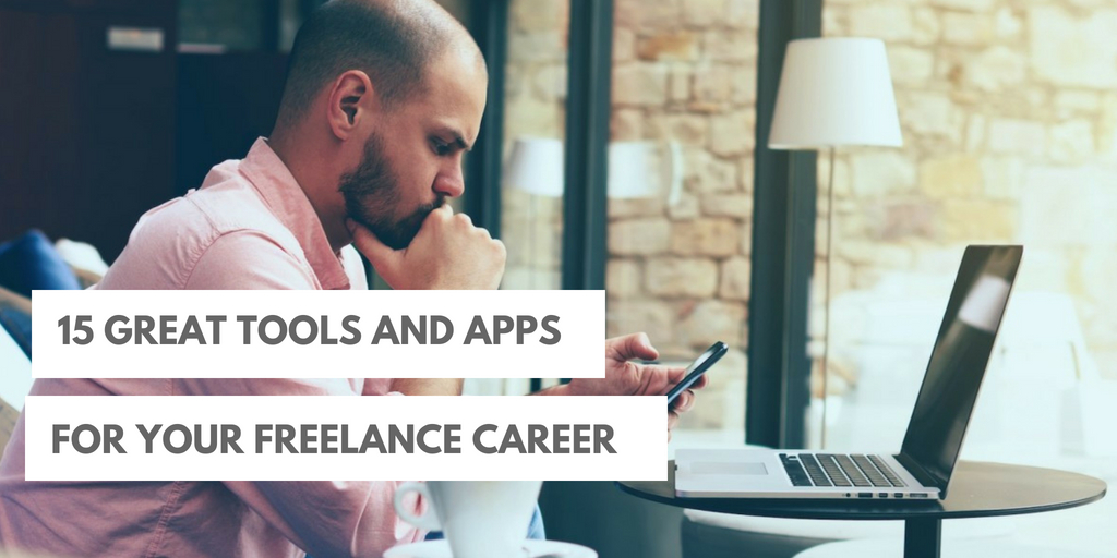 15 Great Tools And Apps For Your Freelance Career