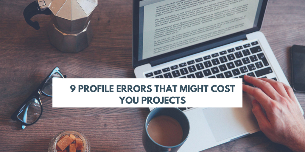 9 Profile Errors That Might Cost You Projects