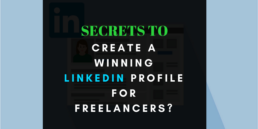 Unlock the Secrets to Create a Winning LinkedIn Profile for Freelancers_ Learn How to (1)