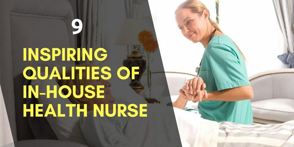 9 inspiring qualities of health nurse