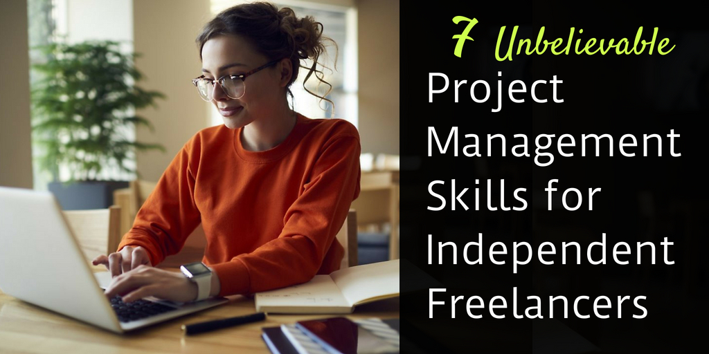 Project management skills for independent freelancers