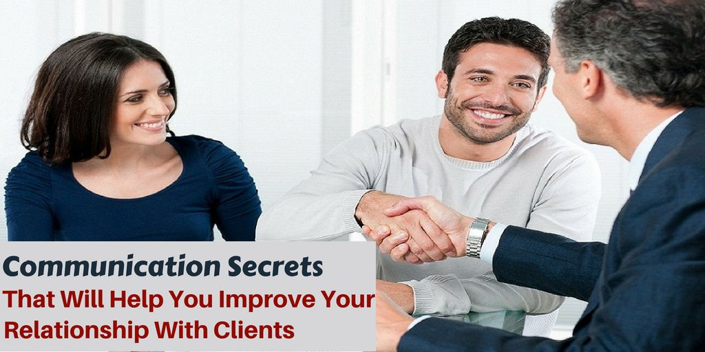 Communication Secrets That Will Help You Improve Your Relationship With Client
