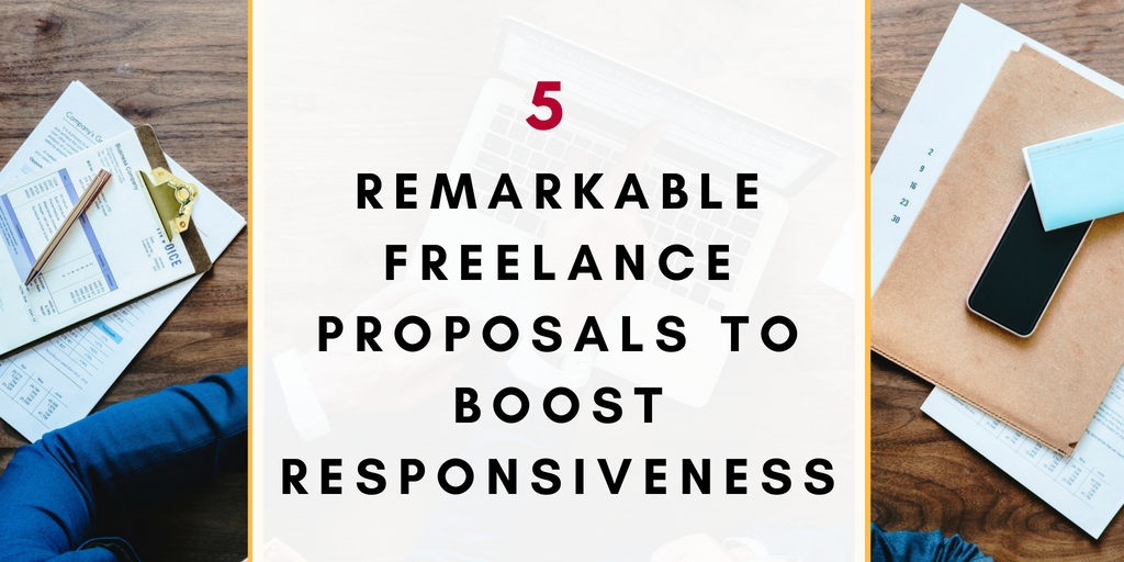 Remarkable Freelance Proposals All You Need To Boost Responsiveness