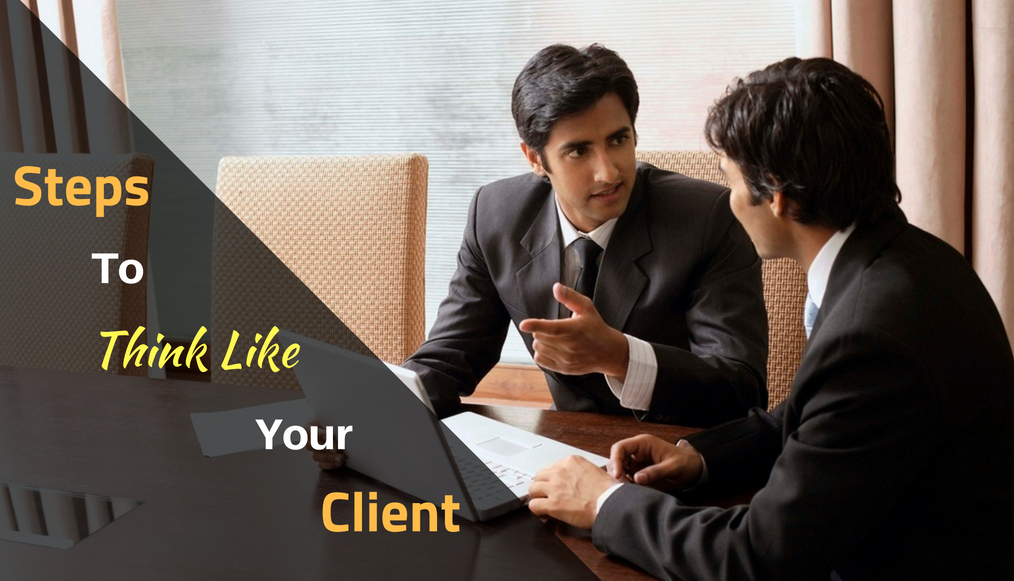 steps to think Like your client