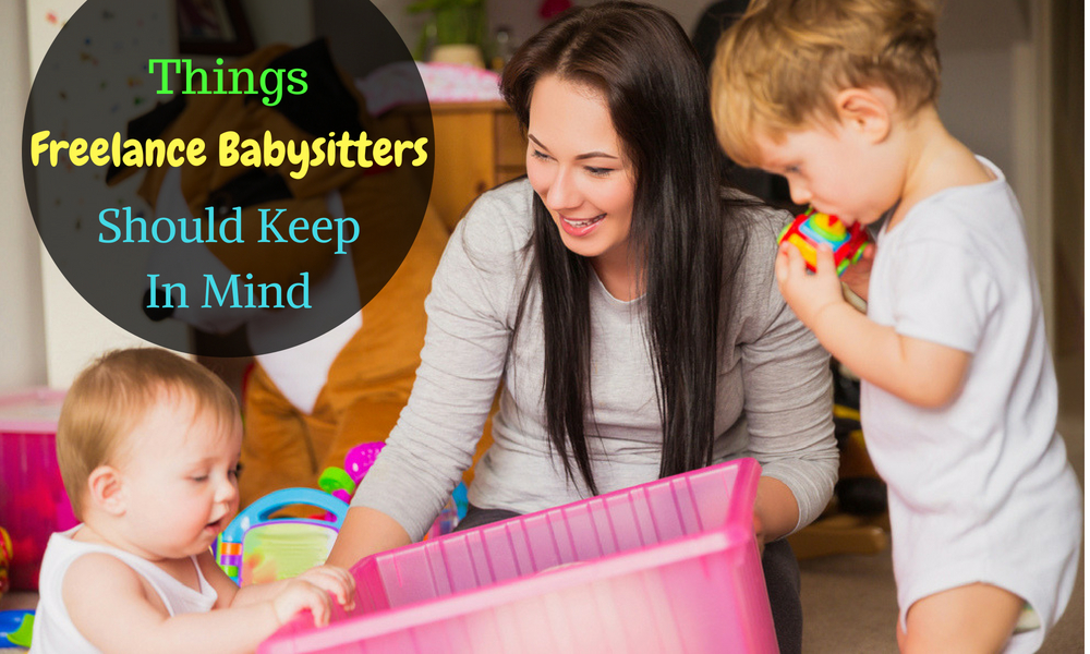 things freelance babysitters should keep In mind