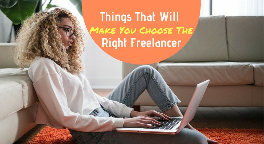 things will make you choose the right freelancer