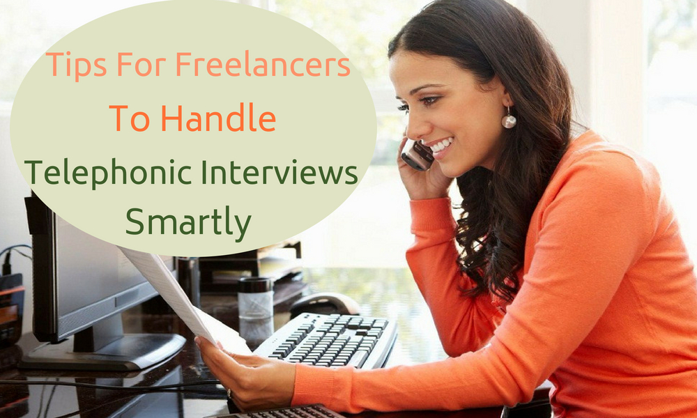 tips for freelancers to handle telephonic interviews smartly