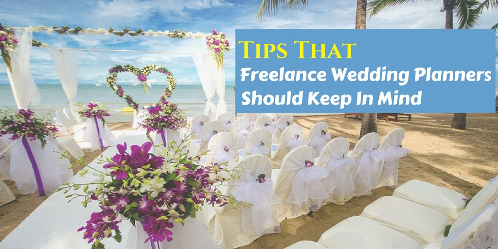 tips that freelance wedding planners should keep in mind