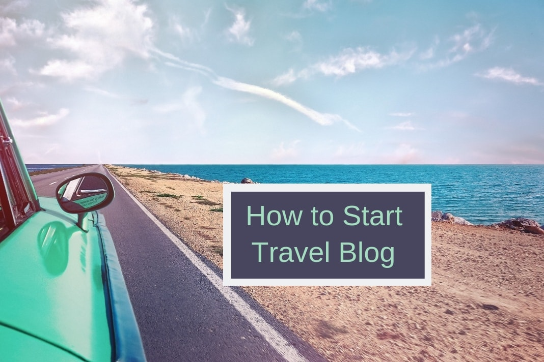 how to start travel blog
