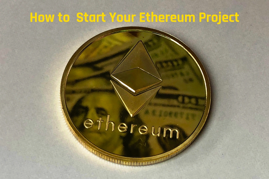 how to start your ethereum project
