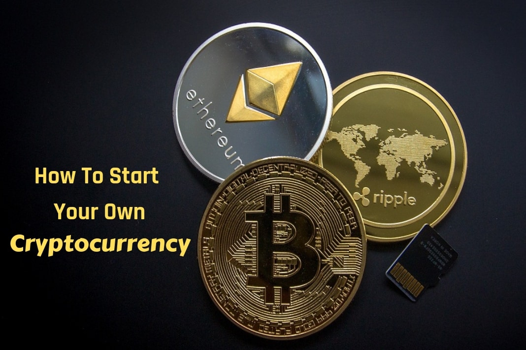 how to start your own cryptocurrency