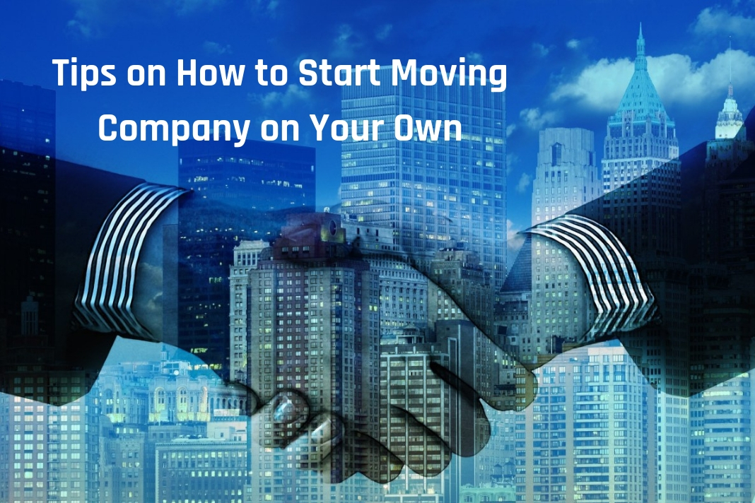 expert tips on how to start moving company on your own