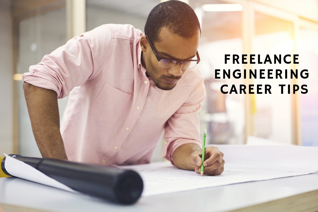 freelance engineering career tips