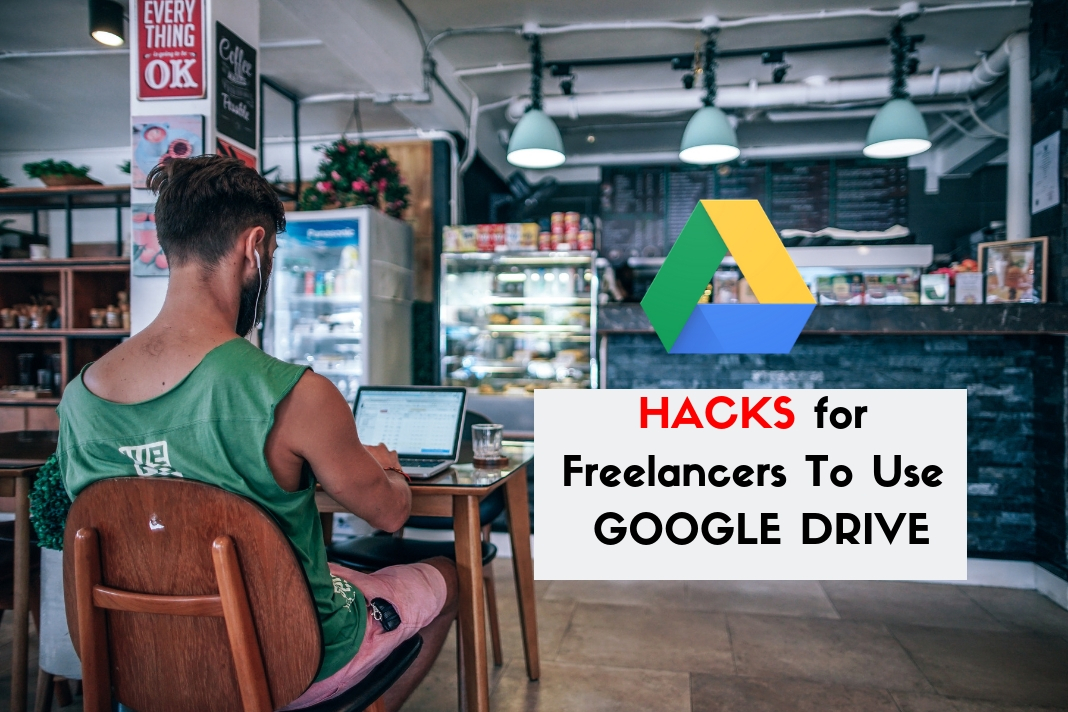 google drive hacks for freelancers