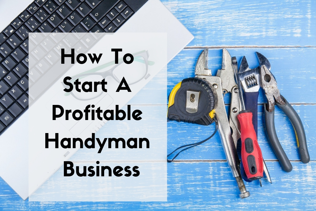 How To Start A Profitable Handyman Business
