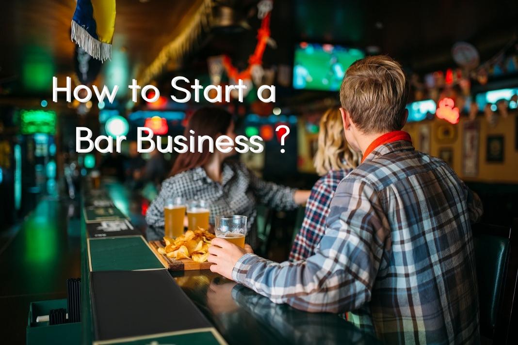 How to Start a Bar Business