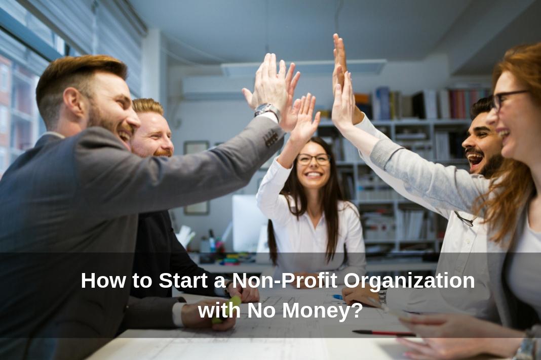 Start a Non-Profit Organization with No Money