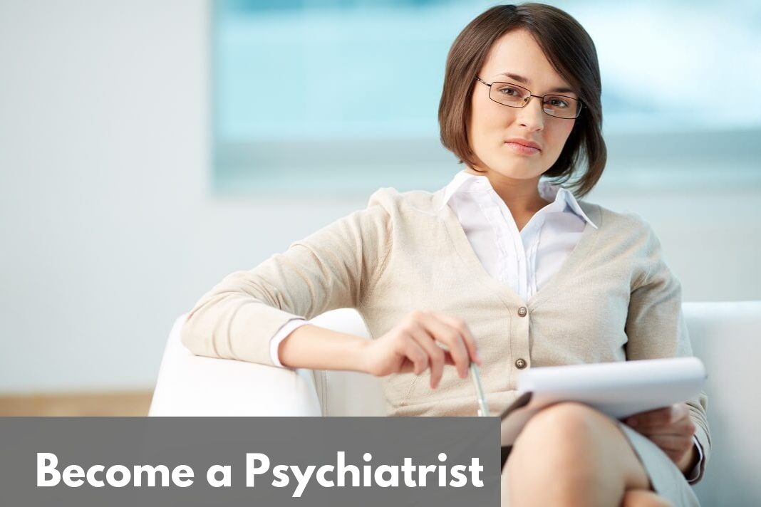 Become a Psychiatrist