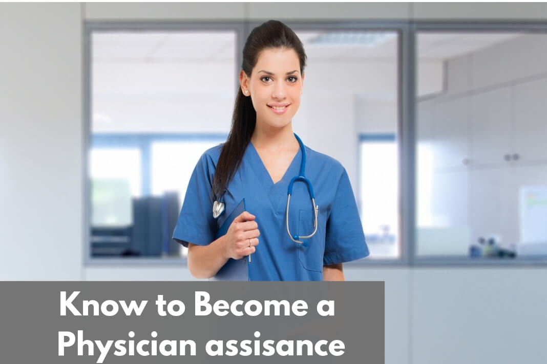 Know to Become a Physician assisance