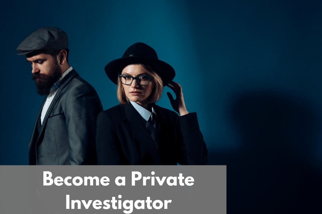 Want to Become a Private Investigator