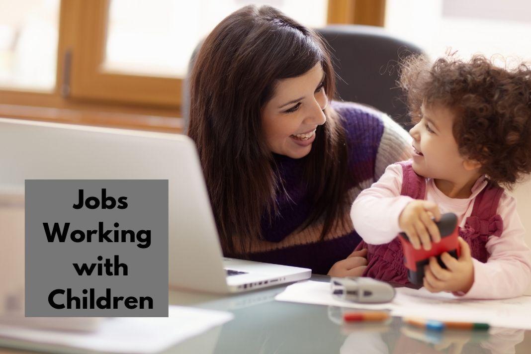 Jobs Working with Children