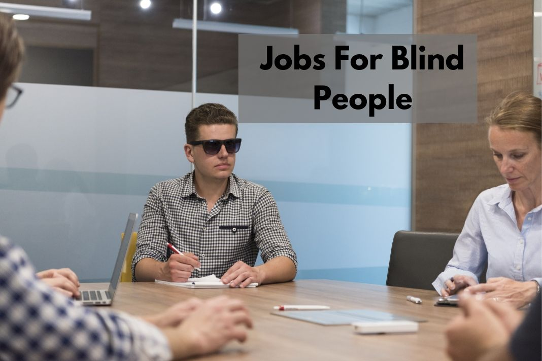 Best Jobs for Blind people or Visually Impaired