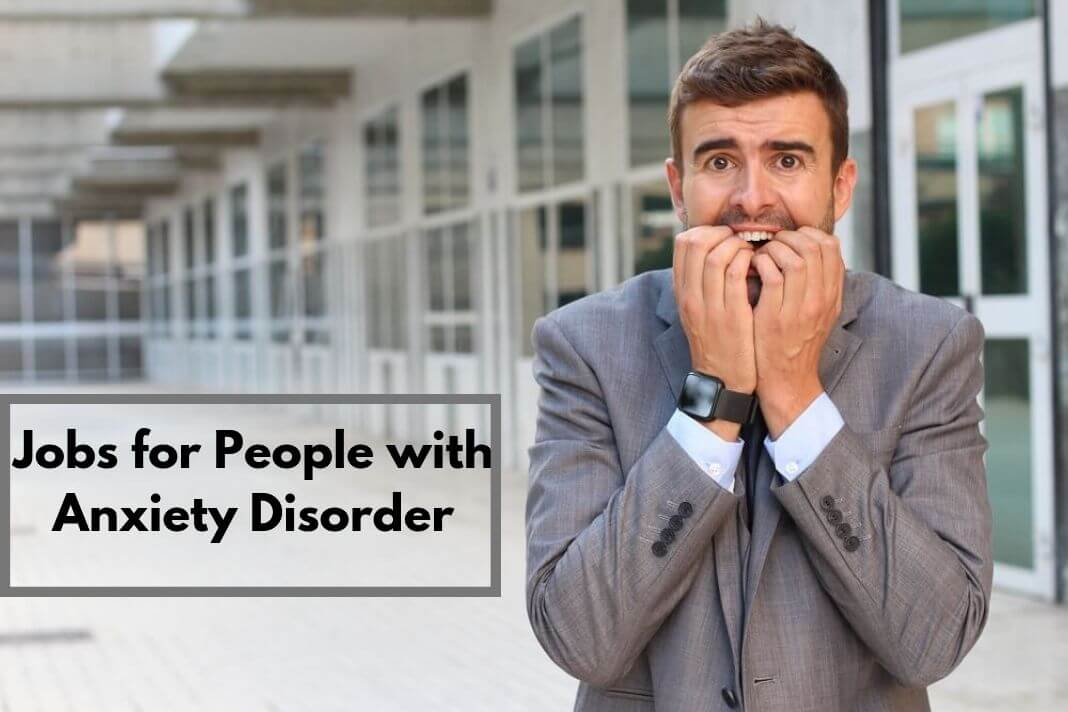 Jobs for Anxiety Disorder People
