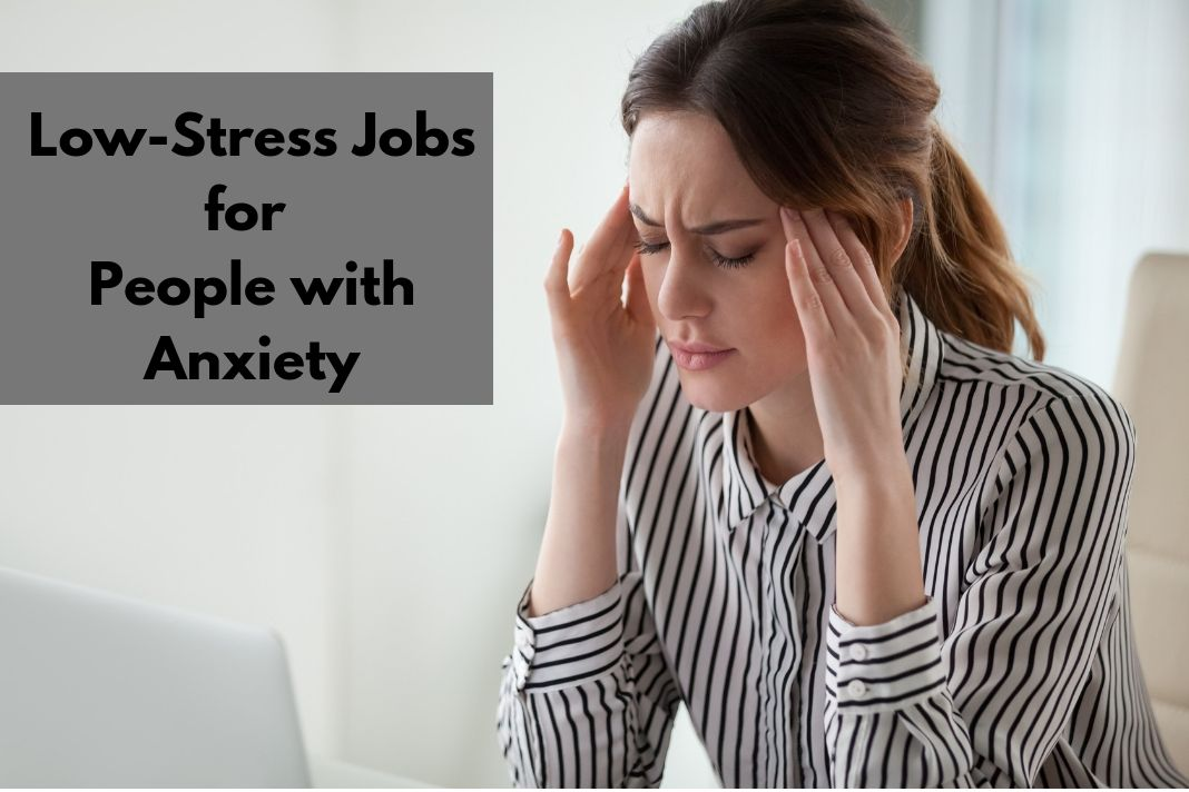 Low-Stress Jobs for People with Anxiety