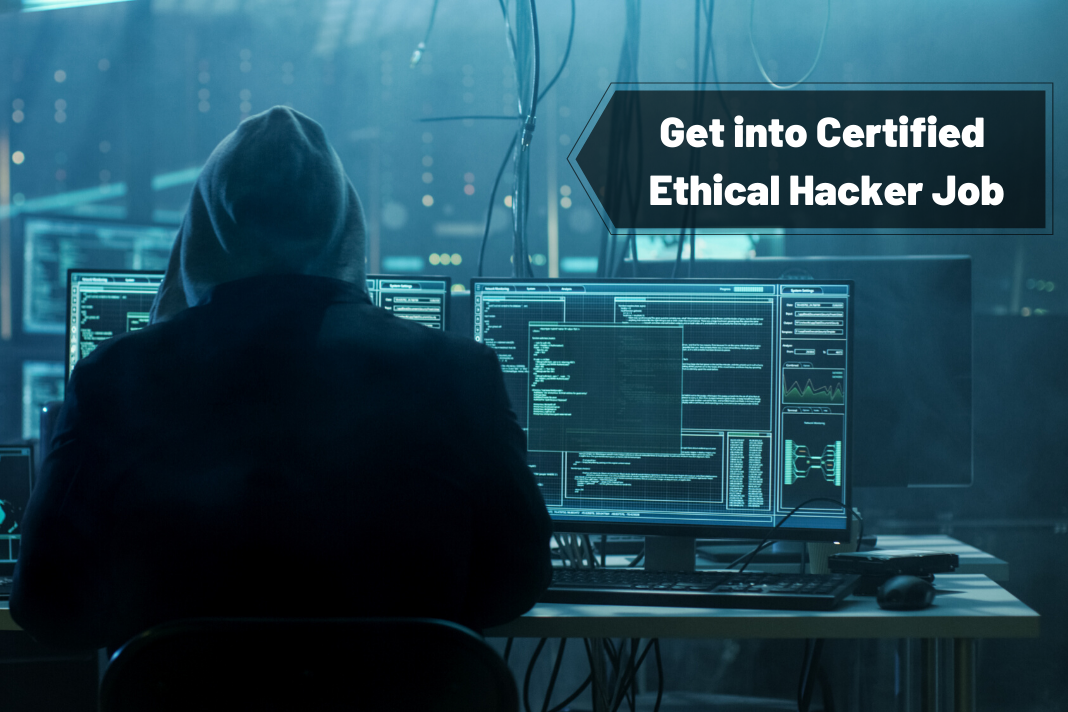 Get into Certified Ethical Hacker Job