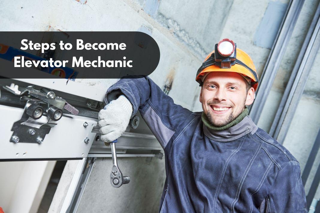 Steps to Become Elevator Mechanic
