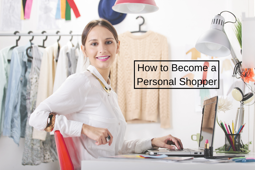 How to Become a Personal Shopper