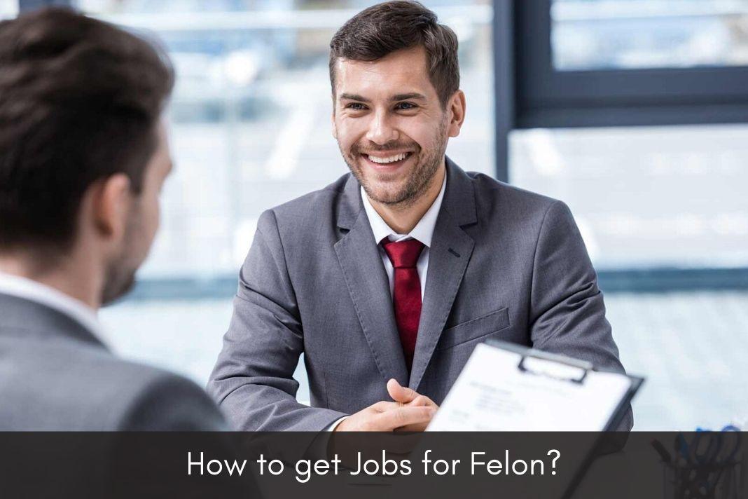 How to Get Jobs for a Felon