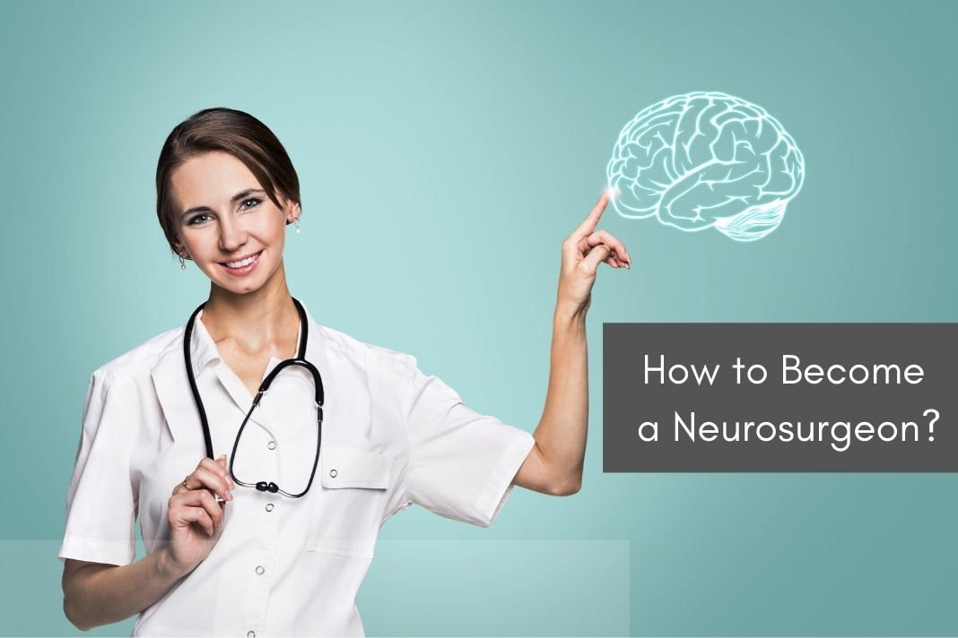 how to become a Neurosurgeon