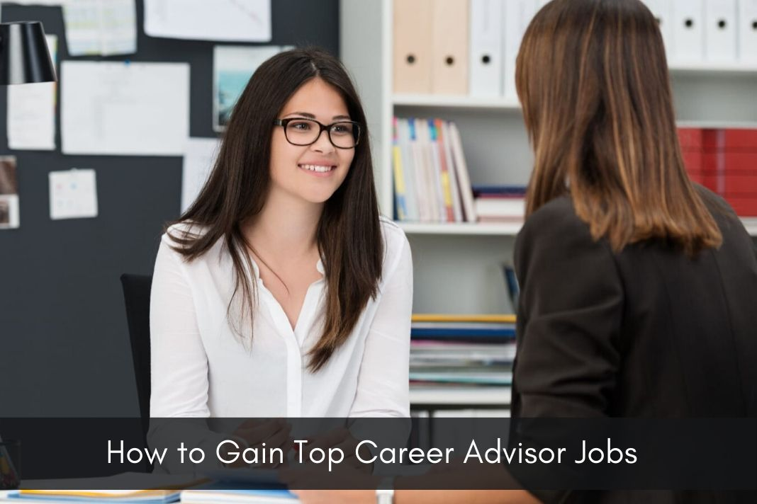 How to gain top career advisor jobs
