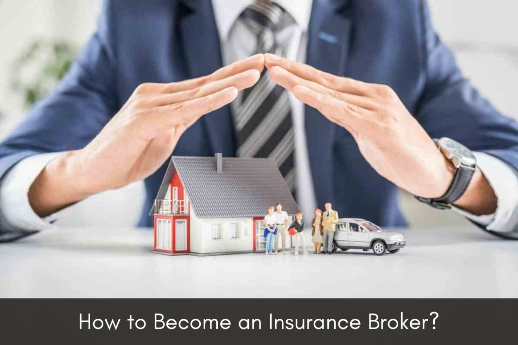 How to Become an Insurance Broker