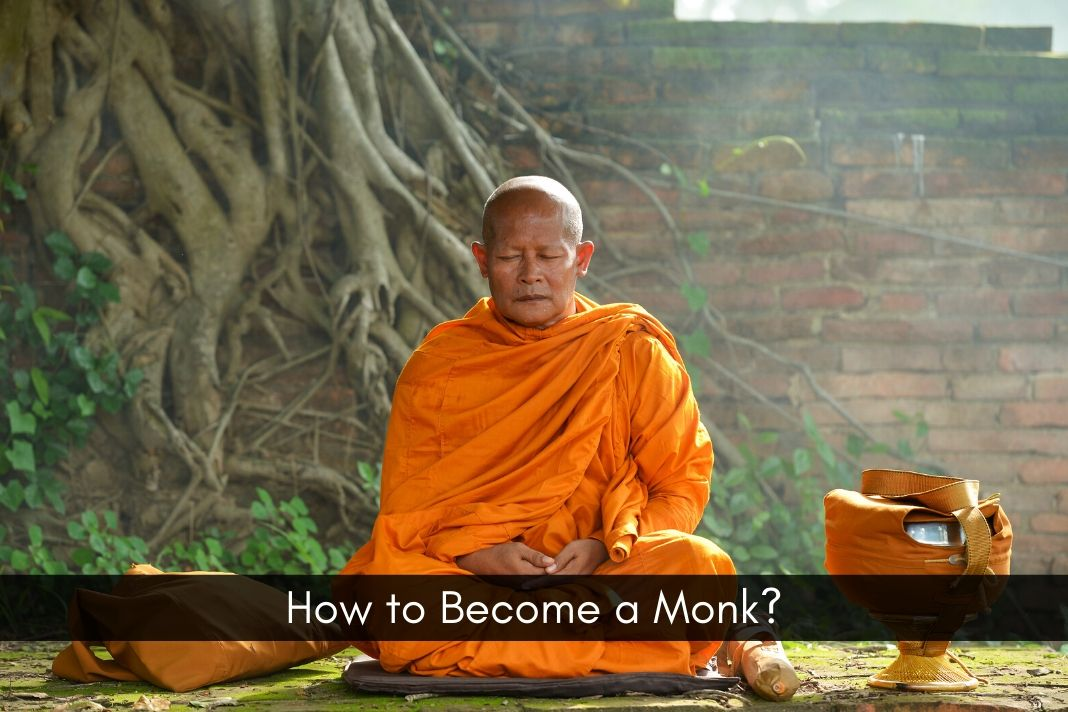 How to Become a Monk