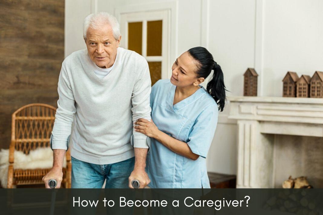 How to Become a Caregiver