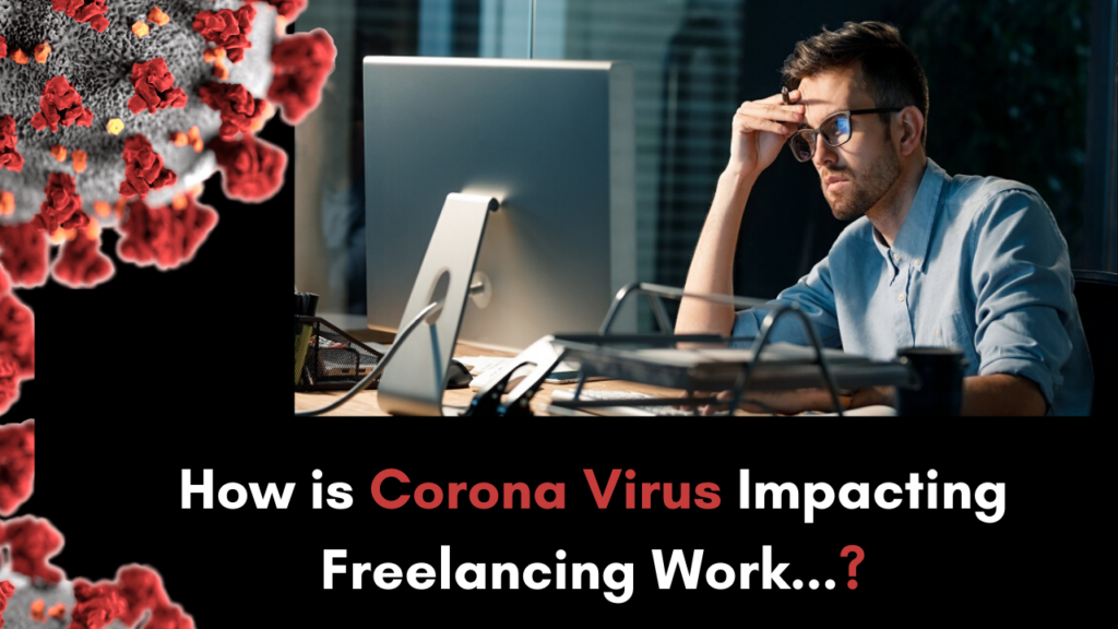 How is Corona Virus Impacting Freelancing Industries