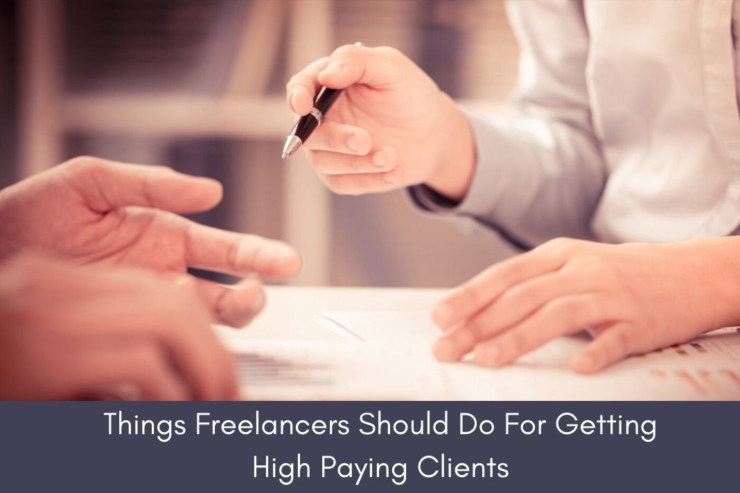 Freelancers Should Do For Getting High Paying Clients