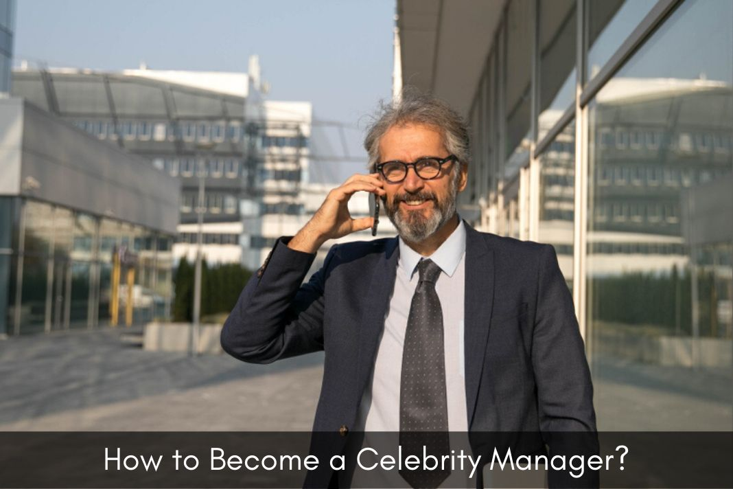 how to become a celebrity manager