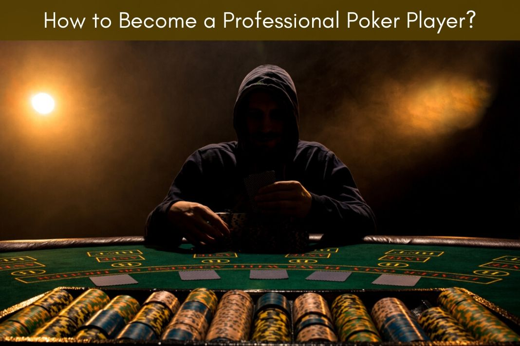 how to become a professional poker