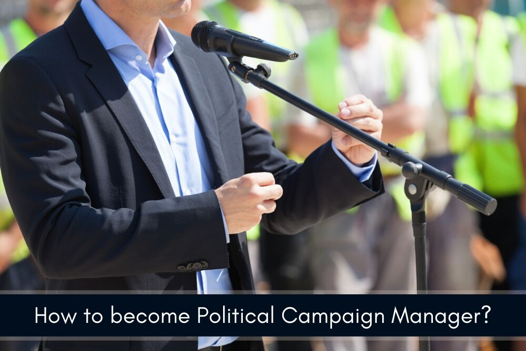 How to become Political Campaign Manager