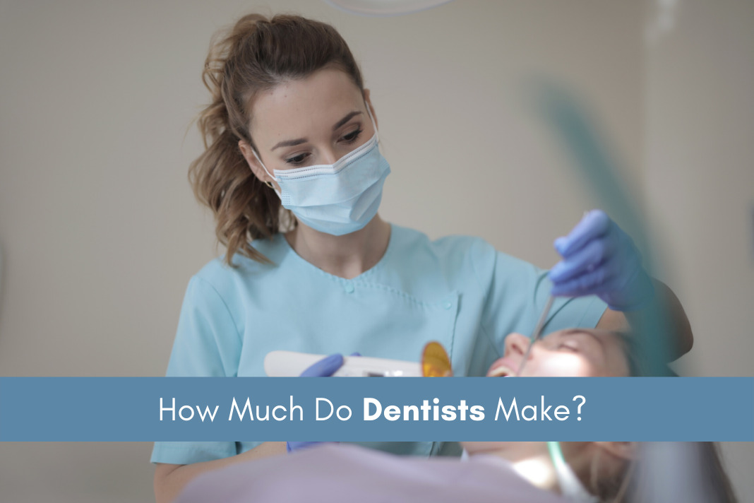 How Much Do Dentists make