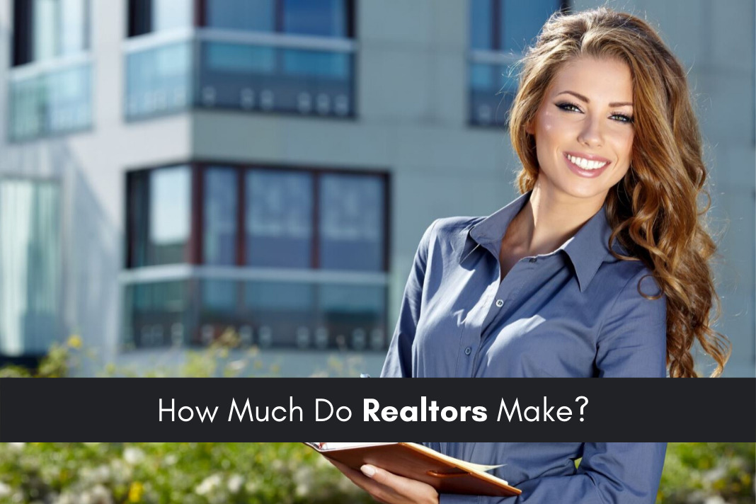 How Much Do Realtors Make
